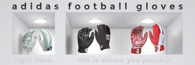 adidas football gloves - right here. this is where you prove it.