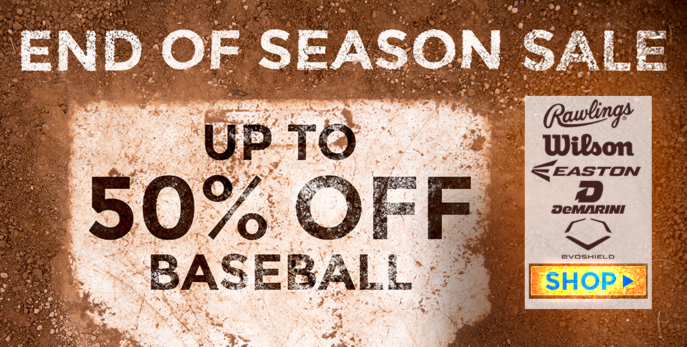 End of Season Baseball Sale - Up to 50% Off